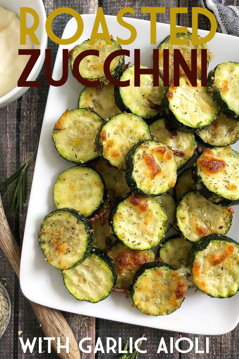 Roasted Zucchini with Garlic Aioli