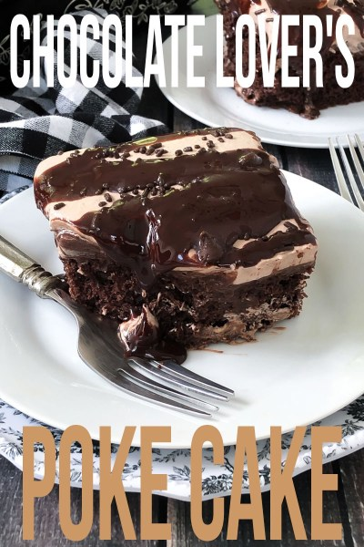 CHOCOLATE LOVER'S POKE CAKE