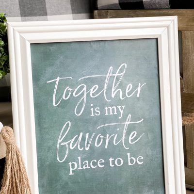 TOGETHER IS MY FAVORITE PLACE TO BE - FREE PRINTABLE