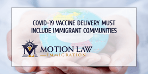 Immigrant communities should be included in the distribution of the COVID-19 vaccine