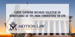 Corte Suprema declara que los beneficiarios de TPS no son elegibles para solicitar Green Cards