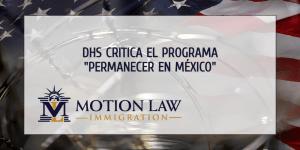 Secretario del DHS comenta acerca de la política del MPP