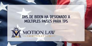 Varios países han sido designados para TPS bajo administración de Biden
