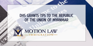 Biden Grants TPS to Migrants from the Republic of the Union of Myanmar