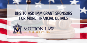 DHS will ask more financial information from immigrant sponsors