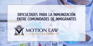 Miedo entre comunidades de inmigrantes por vacuna de COVID-19