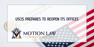 USCIS offices reopening date- June 4, 2020