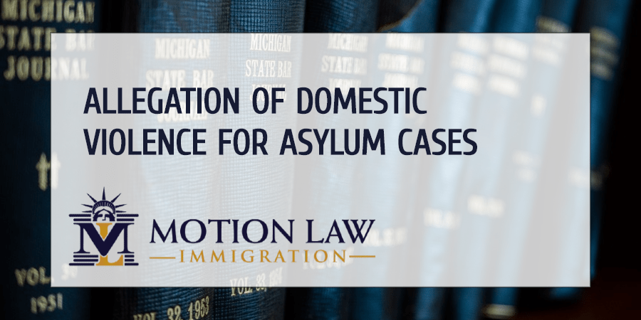 Asylum request and allegation for domestic violence
