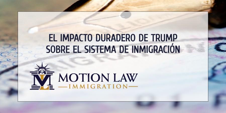 Las acciones de Trump tendrán un efecto duradero sobre la inmigración