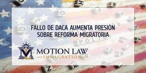 Después del fallo de DACA, aumenta presión para promover la reforma migratoria