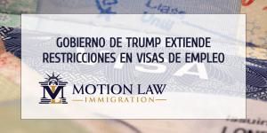 Gobierno de Trump extiende restricciones sobre las visas basadas en el empleo