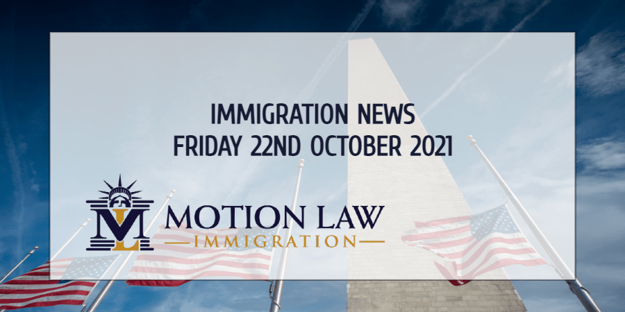 Your Summary of Immigration News in 22nd October, 2021