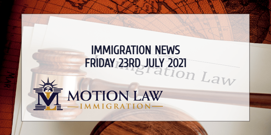 Your Summary of Immigration News in 23rd July, 2021