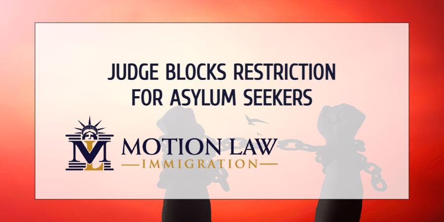 Judge blocks the Trump administration's latest restriction on political asylum