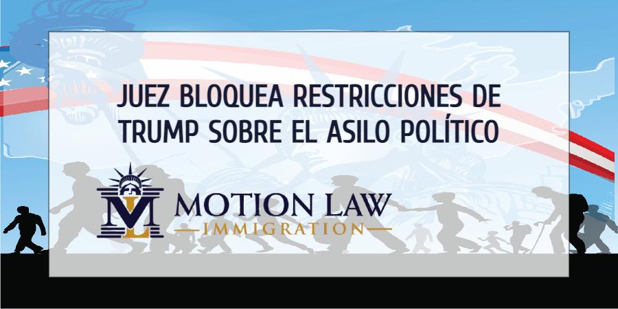 Juez Federal bloquea la Regla Final del gobierno de Trump sobre el proceso de asilo político
