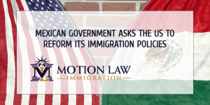 Mexican President asks the US government to reform immigration policies