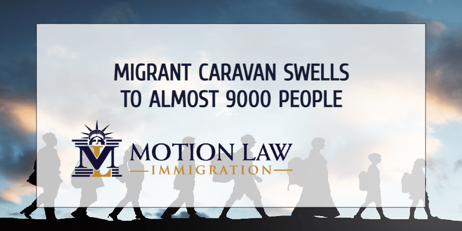Now there are almost 9,000 people in the migrant caravan