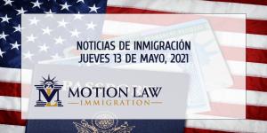 Últimas Noticias de Inmigración 05/13/21