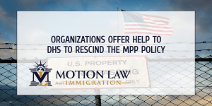 Organizations offer DHS assistance to permanently end the MPP