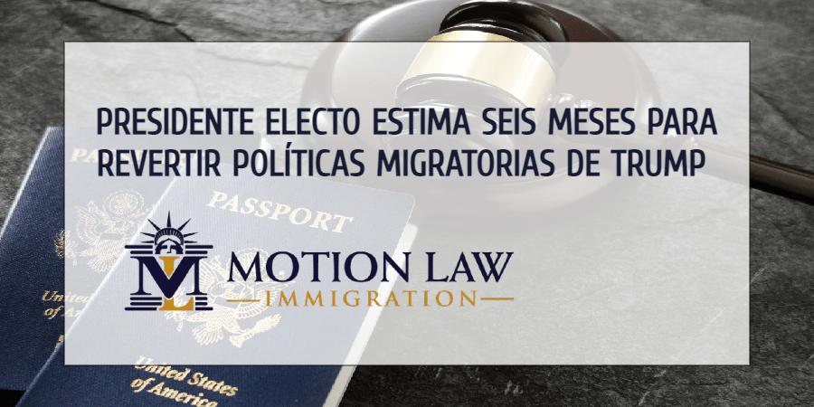 Biden declara que deshacer políticas migratorias de Trump tomará al menos seis meses