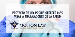 Senado propone ofrecer más visas a trabajadores extranjeros de la salud