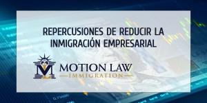 Pérdidas de $100 billones por restringir la inmigración empresarial