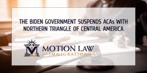 The Biden administration suspends ACAs with Central American countries