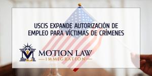 USCIS emitirá permisos de empleo para solicitantes de estatus de no-inmigrante U