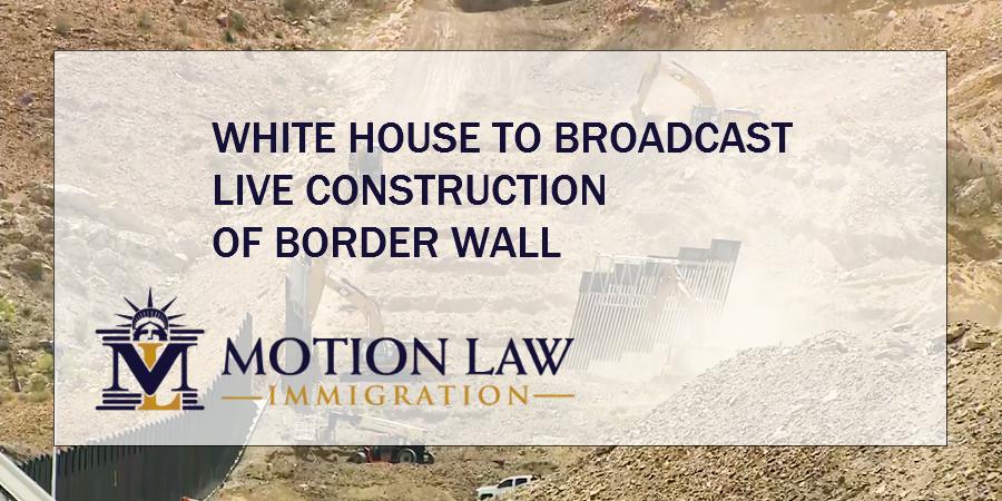 Live Broadcast of Trump Border Wall