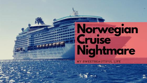 Norwegian cruise nightmare