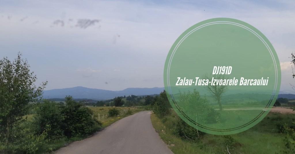 Zalău- Tusa – Păstrăvăria Izvoarele Barcăului (DJ191D)