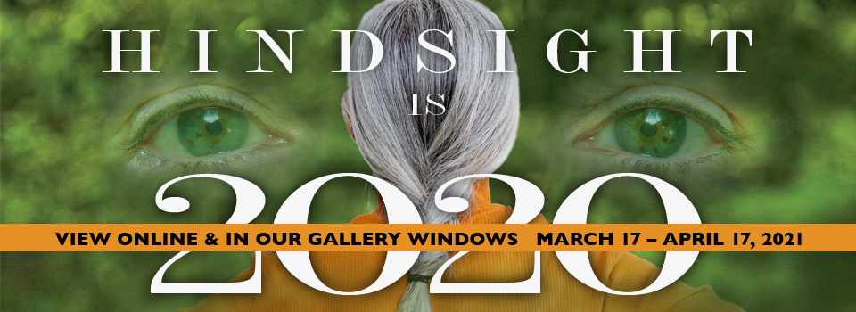 Hindsight is 2020 Themed online exhibit at the Santa Cruz Mountains Art Center from March 17 - April 17, 2021