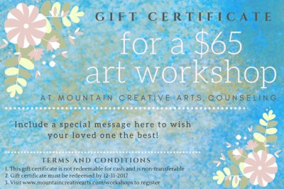 Mountain Creative Arts Counseling Art Workshops Gift Certificates