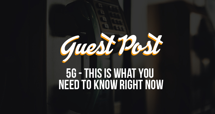 Guest Post 5G What We Know