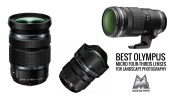 Best Olympus Micro Four-Thirds Lenses for Landscape Photography