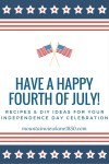Fourth of July Favorite Recipes and DIY decorations featured on Mountain View Lane