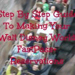 A Step-By-Step Guide To Making FastPass+ Reservations