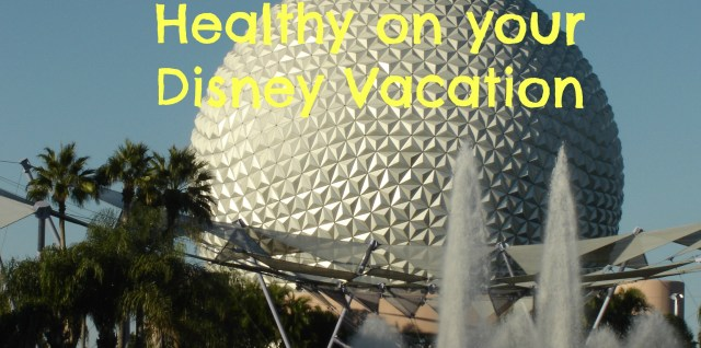 Tips for Staying Healthy on your Disney Vacation