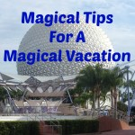 Magical Tips For A Magical Vacation