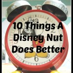 10 Things A Disney Nut Does Better