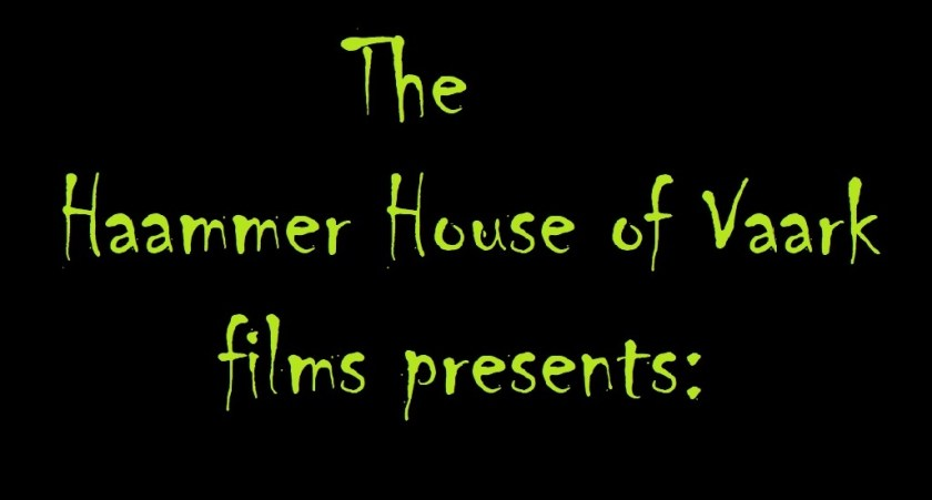 "A black title card with green spooky writing reads ""The Hammer house of Vaark presents"""