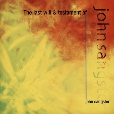 John Sangster - The Last Will And Testament