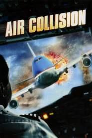 นาทีระทึกชนเหนือฟ้า Air Collision (2012)