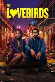 เดอะ เลิฟเบิร์ดส์ The Lovebirds (2020)