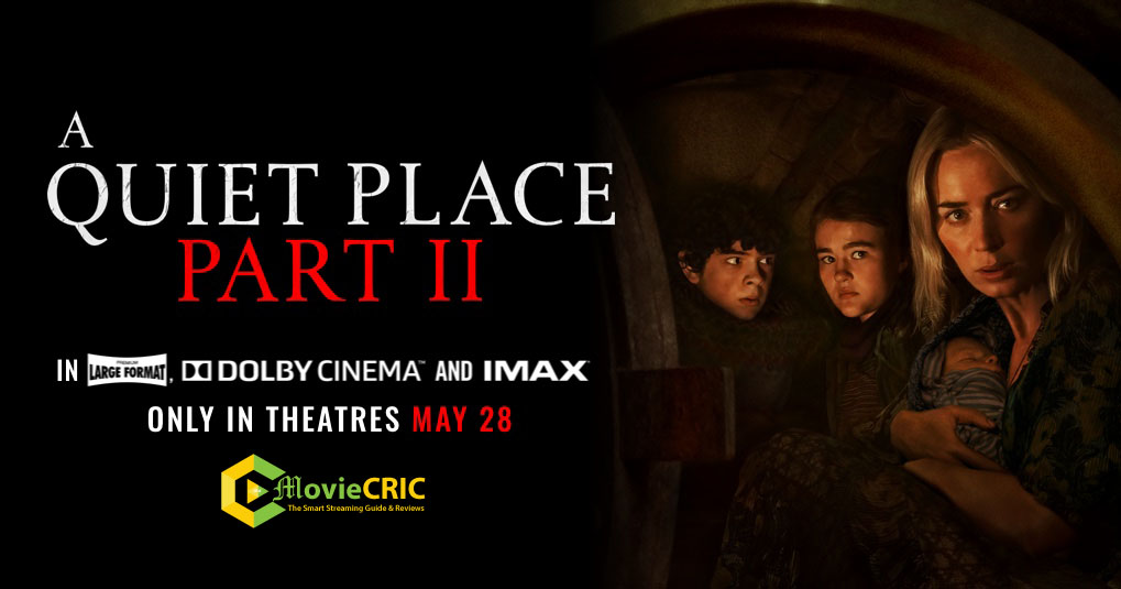 Everything to know A Quiet Place Part II Movie: A Quiet Place 2 Release Date, Trailer & Cast