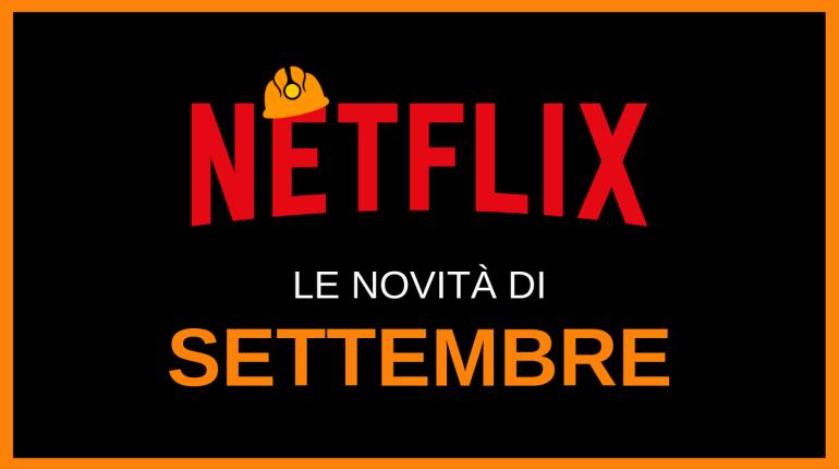 le novità Netflix in arrivo a settembre 2019
