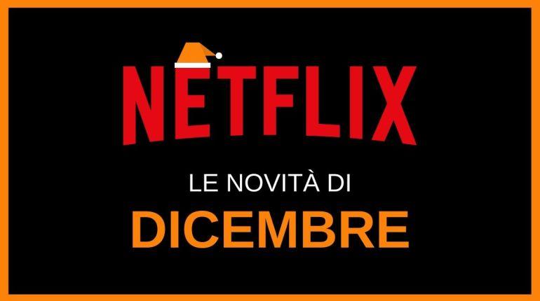 le novità di netflix in arrivo a dicembre