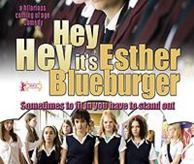 Hey Hey Its Esther Blueburger Pg 13release Date April 20 2010 Cast Nikita Adams Tisha Adey Paul Blackwell Christian Byers Lucy Carey