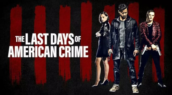 The Last Days of American Crime banner