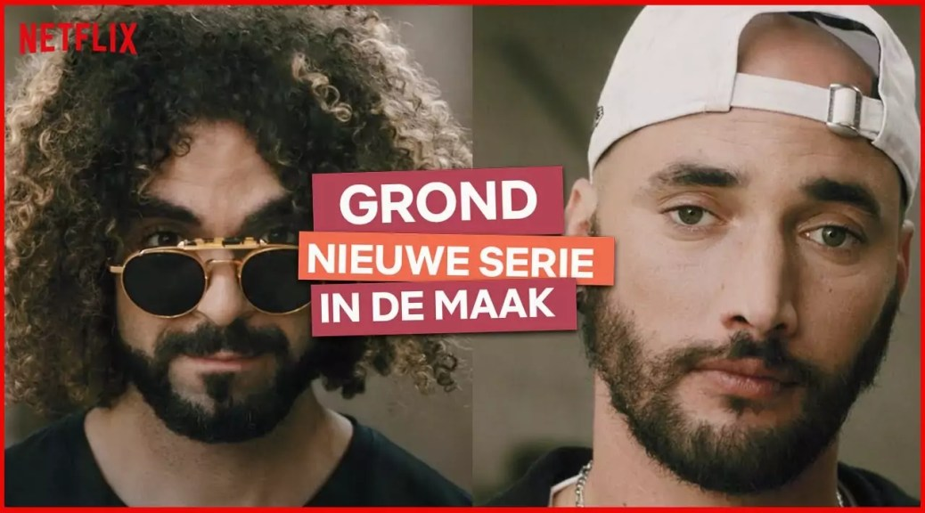 Grond door Bilall Fallah & Adil El Arbi komt naar Netflix Nederland